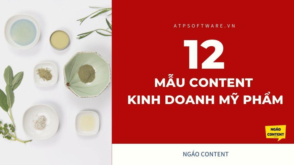 12 mẫu content kinh doanh mỹ phẩm SIÊU CHẤT thu hút khách hàng hiệu quả