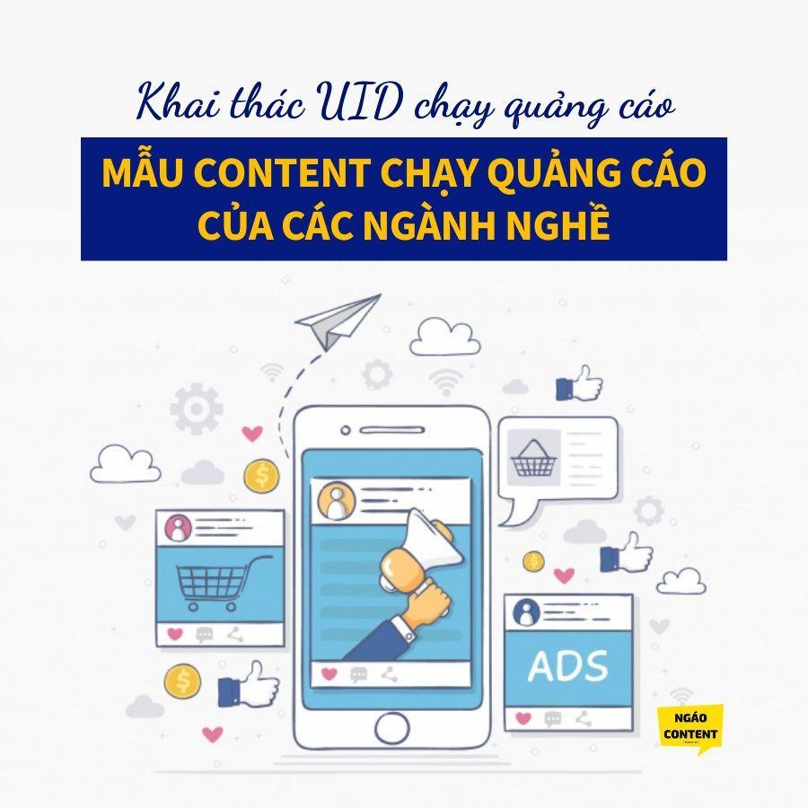Mẫu Content chạy quảng cáo của các ngành nghề - Khai thác tệp UID để chạy quảng cáo hiệu quả