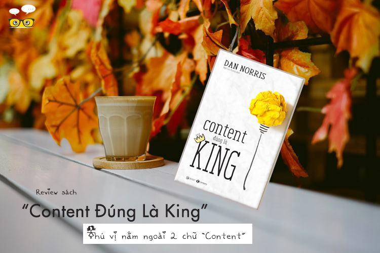 """Review cuốn sách """"Content Đúng Là King"""" – đáng đồng tiền bát gạo ..."""