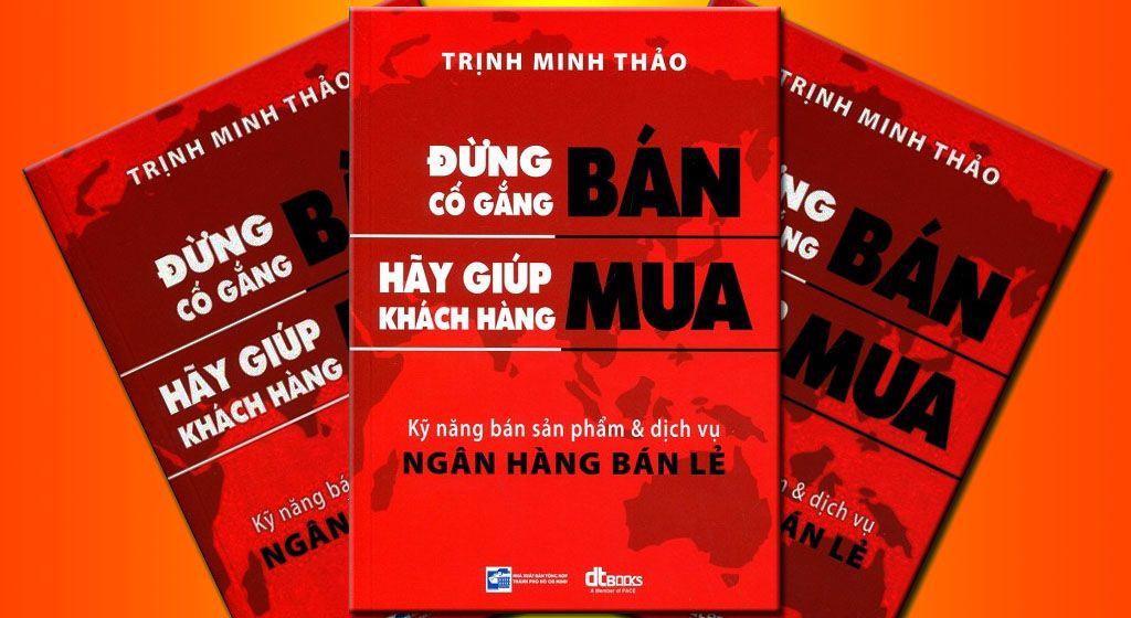 Đừng cố gắng bán hãy giúp khách hàng mua - Trịnh Minh Thảo – Nhà Sách Trực Tuyến Hàng đầu Việt Nam