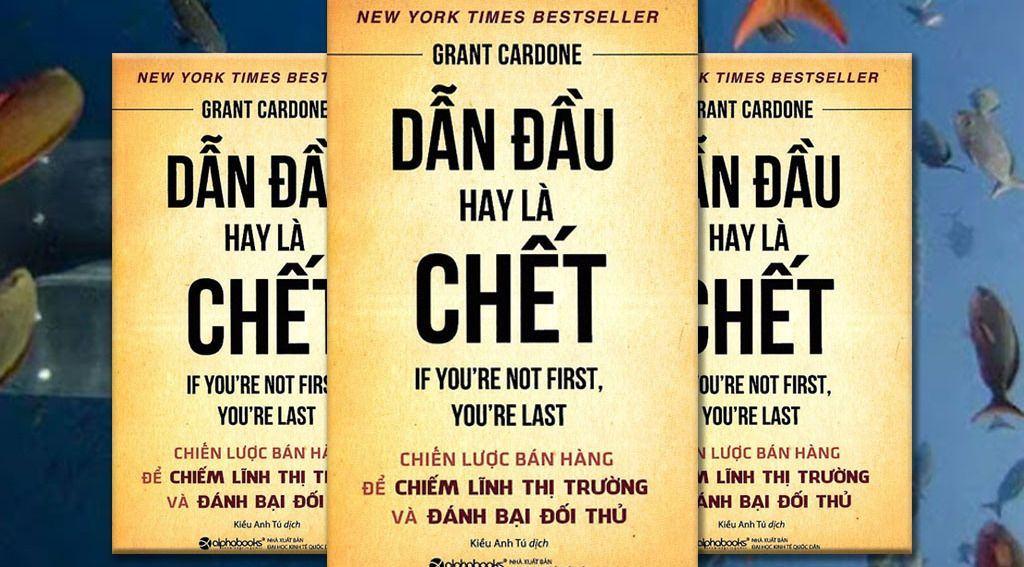 Tải Ebook Dẫn Đầu Hay Là Chết PDF của tác giả Grant Cardone | Grant cardone, Cardone, Ebook